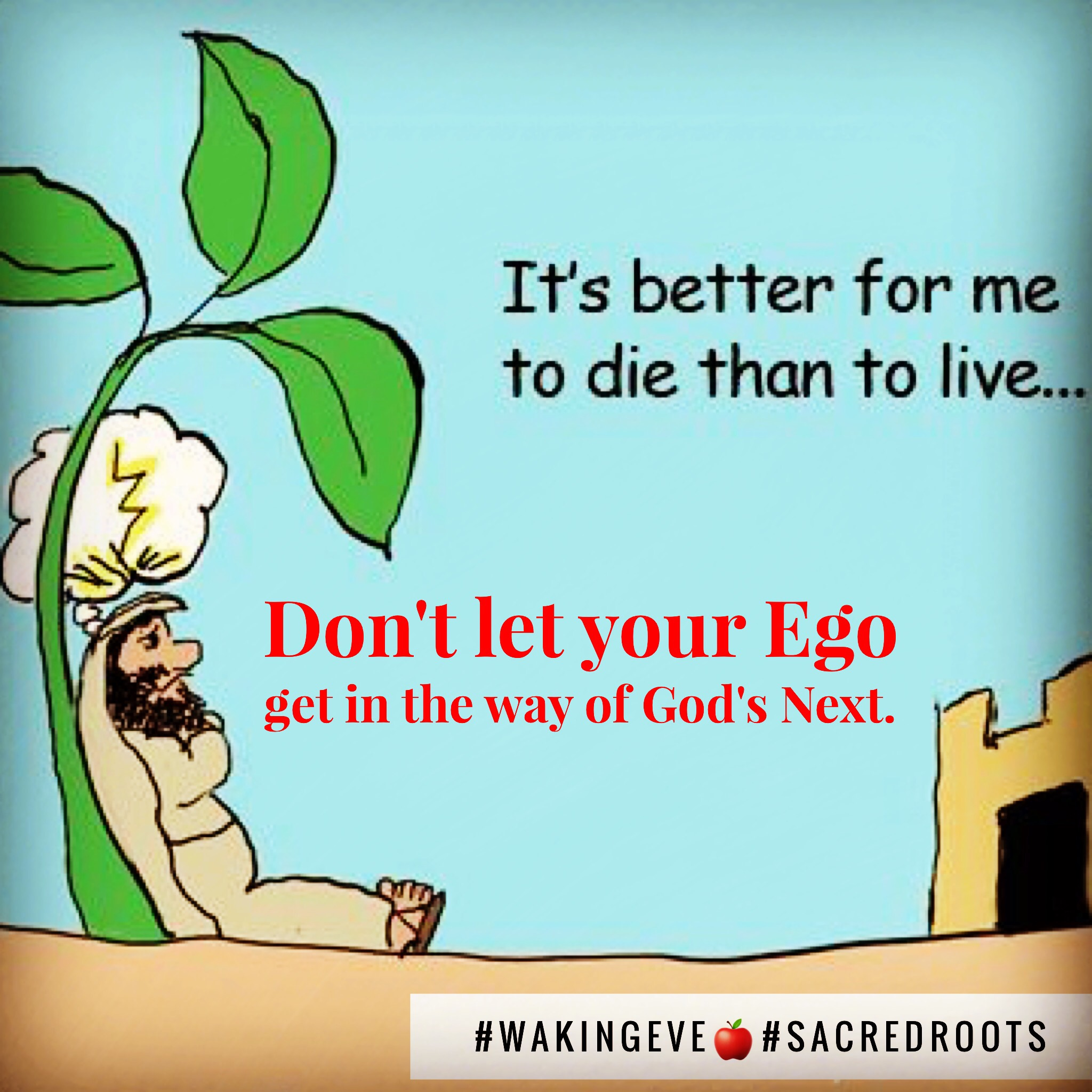 Don't let your Ego get in the way of God's Next